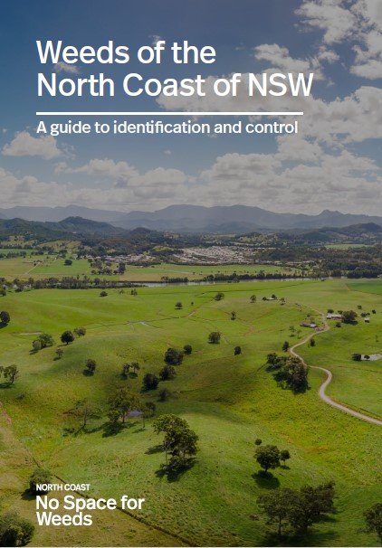 Weeds of the North Coast of NSW - A guide to identification and control